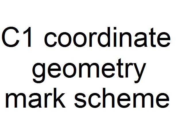 C1 coordinate geometry mark scheme