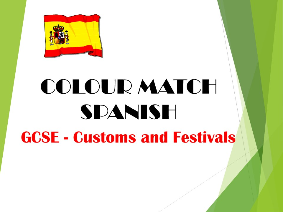 GCSE SPANISH - Customs and Festivals - COLOUR MATCH