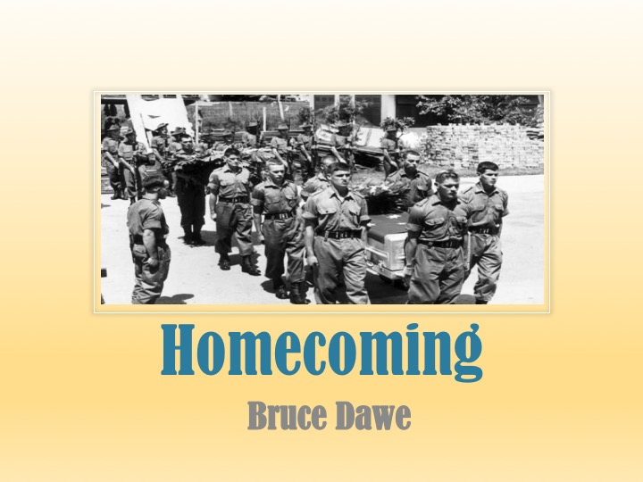homecoming by bruce dawe analysis Homecoming, by bruce dawe, illustrates and recounts the tragedies of the vietnam war in an even-tempered, but negative tone an analysis of 'homecoming.