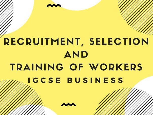 2.3 Recruitment, Selection and Training of Workers