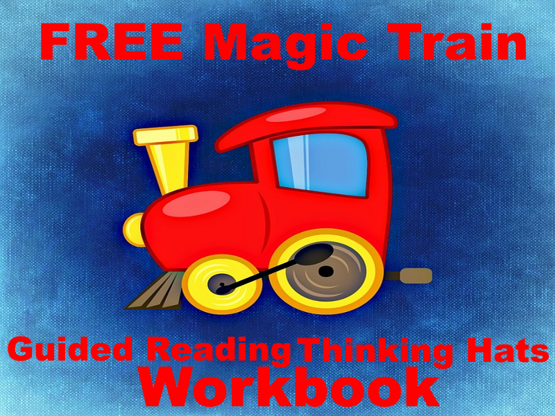 FREE Magic Train Workbook - 16 Thinking Hat Worksheets - Makes Guided Reading A Lot More Fun For All