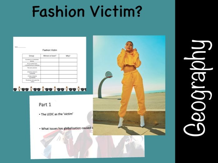 Fashion Victims and Globalisation for Geography