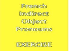 French Indirect Object Pronouns Exercise - Complément d'Objet Indirect