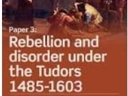 KS5 History Paper 3: Tudor Disorder and Rebellions-Aspects in Breadth