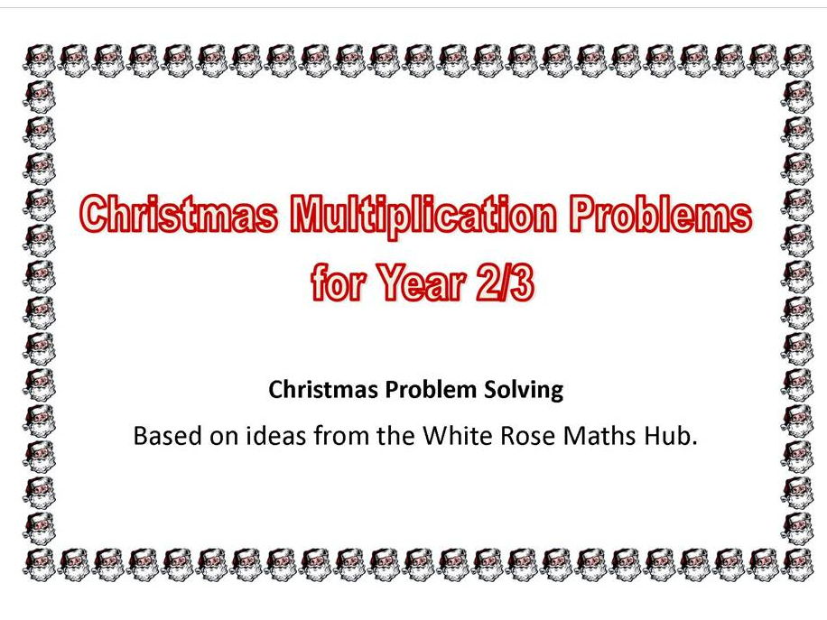 Christmas Multiplication Problems for Years 2 and 3 (Based on ideas from the White Rose Maths Hub).