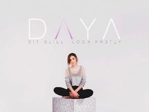 Sit Still, Look Pretty. SONG by Daya