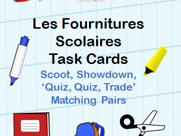 Back to school - French les fournitures scolaires / stationery vocabulary task cards for activities