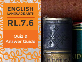 RL.7.6 - Quiz and Answer Guide