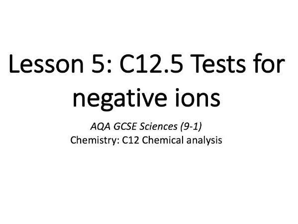 C12.5 Tests for negative ions