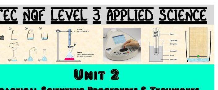 Unit 2 - Practical Scientific Procedure and Tecniques (2016 onwards)