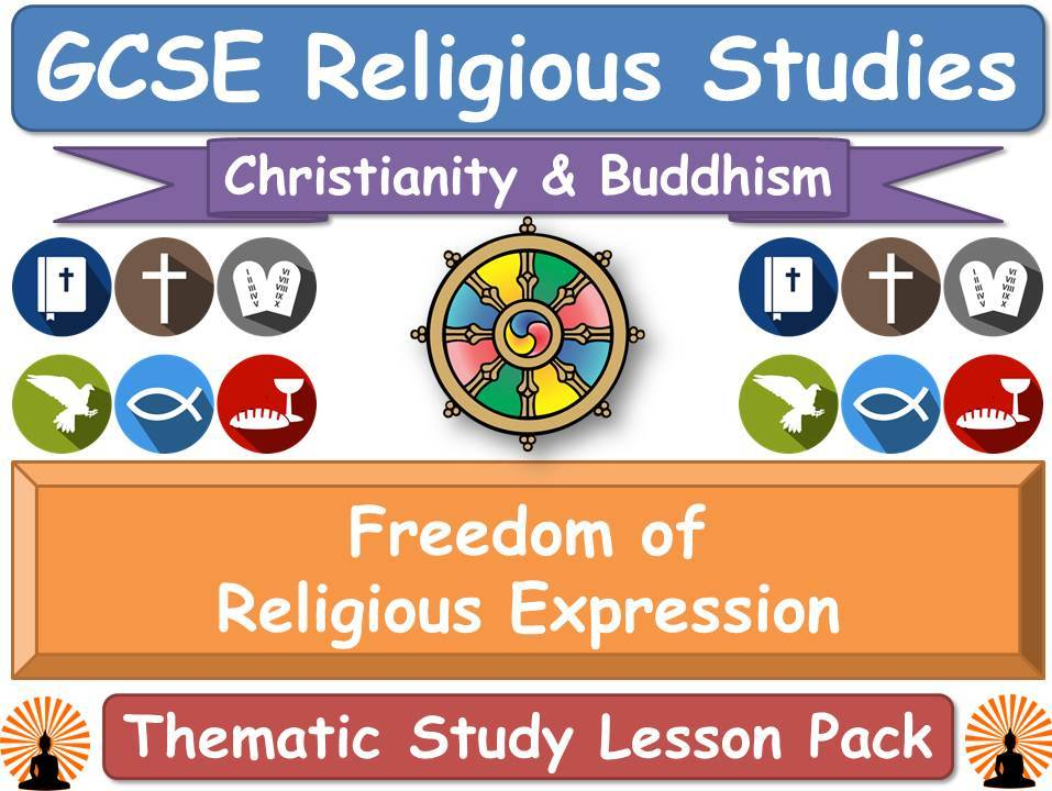Freedom of Religious Expression - Buddhism & Christianity (GCSE Lesson Pack) [Religious Studies]
