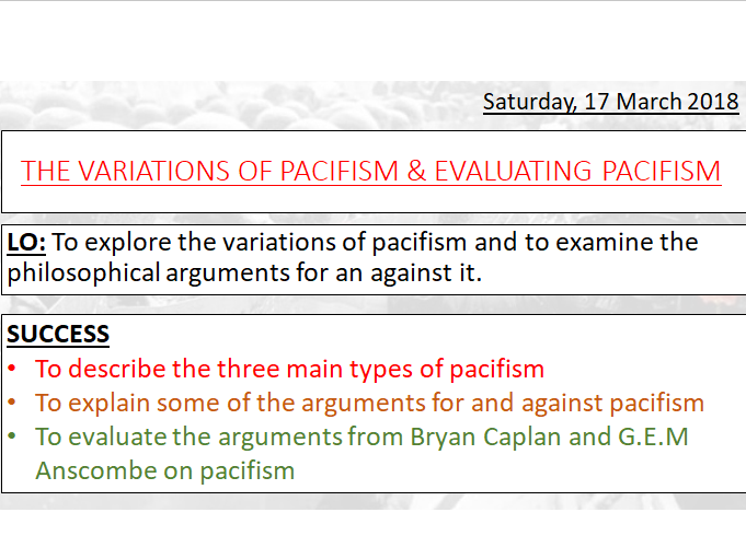 TYPES OF PACIFISM AND THE STRENGTHS AND WEAKNESSES - ABSOLUTE, CONTINGENT AND PREFERENTIAL - A LEVEL