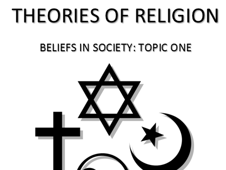 THEORIES OF RELIGION - 4x Lessons [AQA SOCIOLOGY - BELIEFS IN SOCIETY]