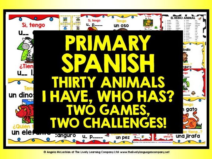 PRIMARY SPANISH ANIMALS I HAVE WHO HAS?