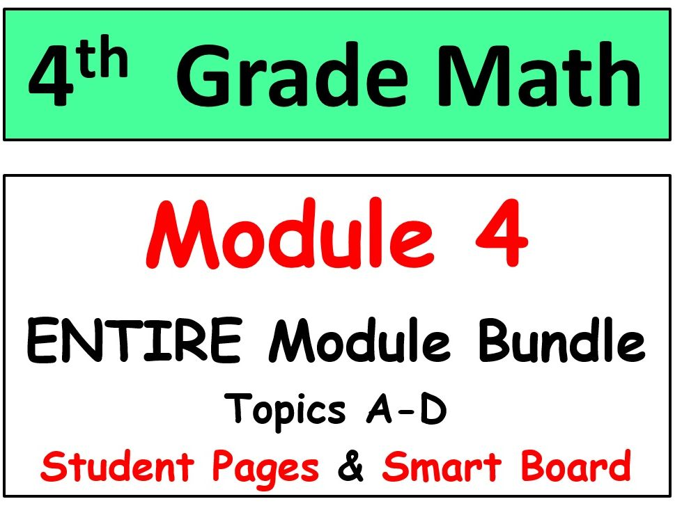Grade 4 Math ENTIRE Module 4 Topics A-D: Smart Bd, Student Pgs, Reviews, HOT Q's
