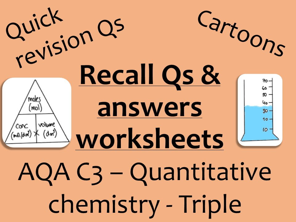 AQA Chemistry GCSE C3 Triple - Quantitative chemistry recall & practice Qs