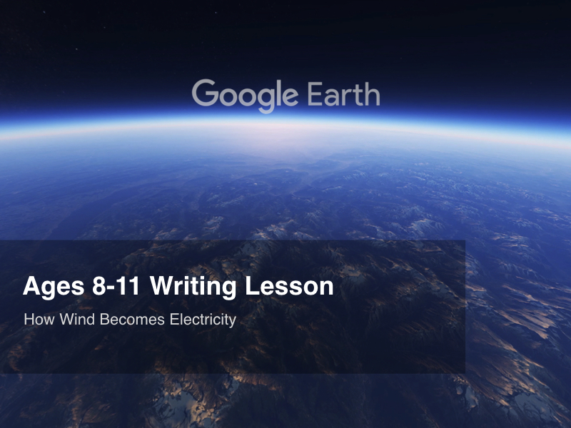 Google Earth Education Writing Lesson: How Wind Becomes Electricity #GoogleEarth