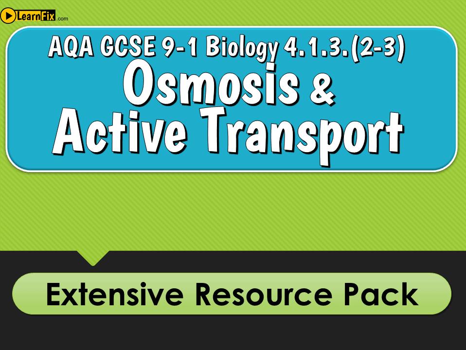 AQA GCSE Biology 9-1 Osmosis & Active Transport- Resource Pack
