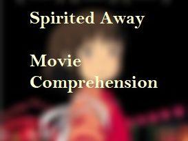 Movie 'Spirited Away' Comprehension quiz with Key