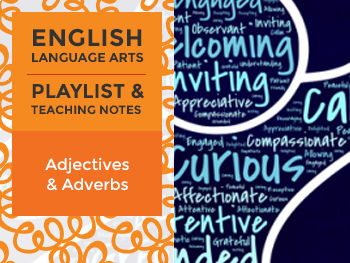 Adjectives and Adverbs - Playlist and Teaching Notes