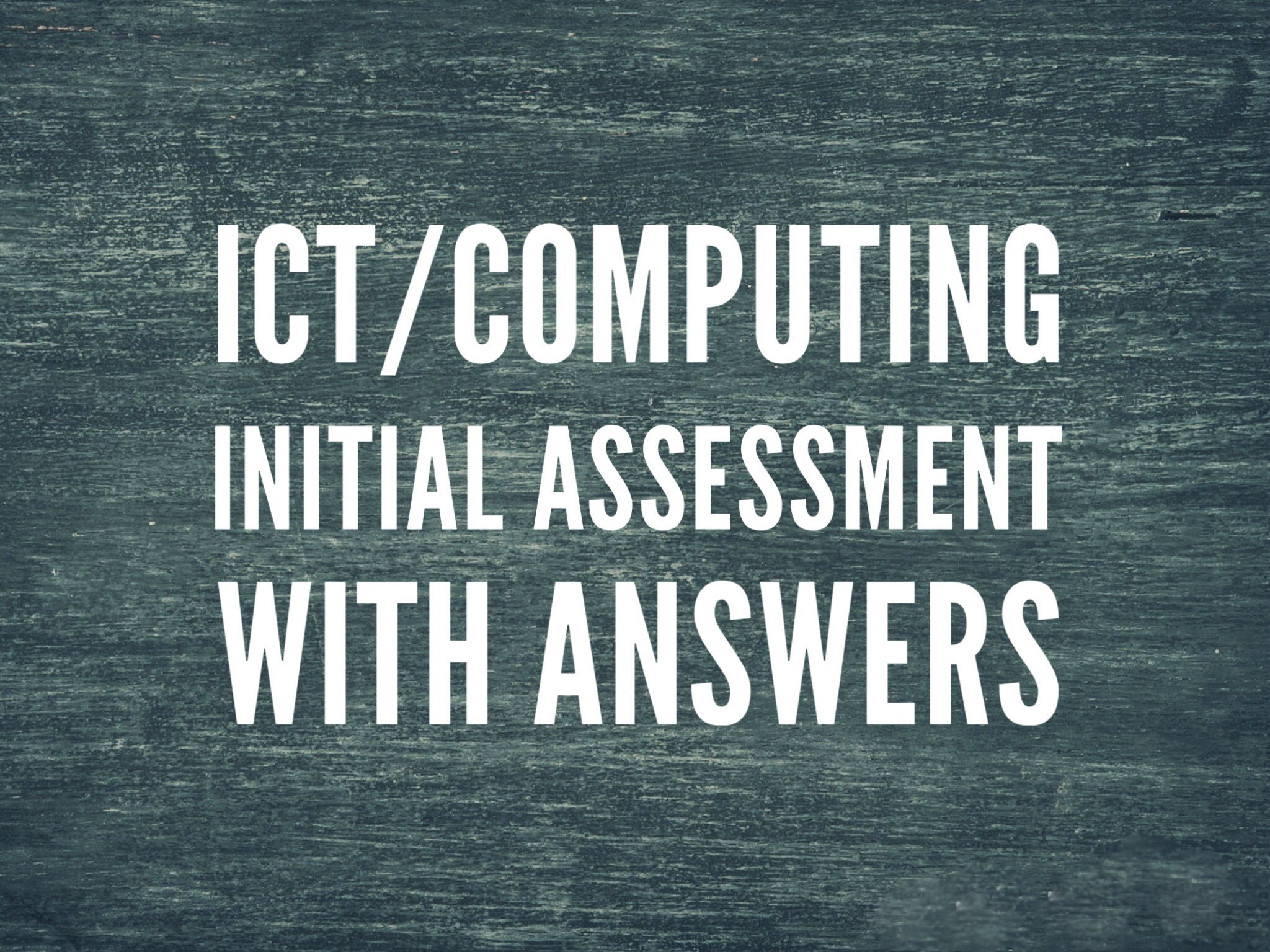 ICT GCSE/FS Initial Assessment and answers bundle!