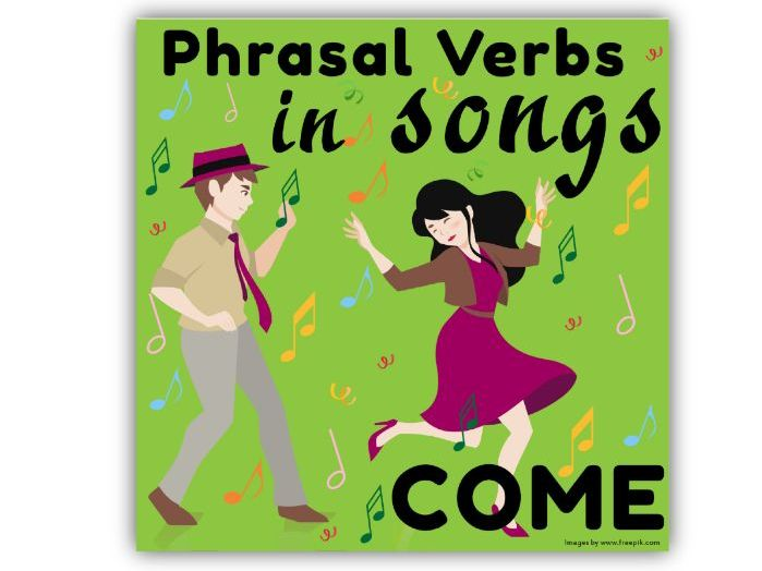 Phrasal Verbs in Songs: COME