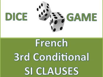 French 3rd Conditional SI CLAUSE Dice Game