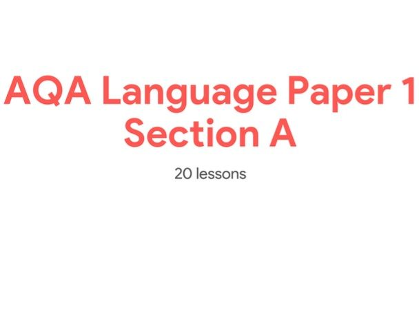 AQA Language Paper 1 Section A - scheme of work