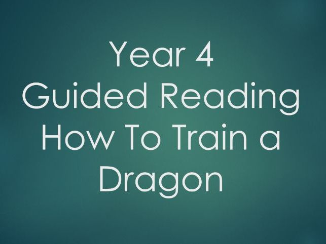 Year 4 - Guided Reading - How To Train a Dragon