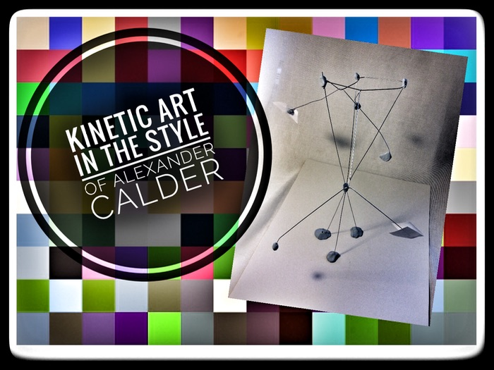 ART Lesson Plan - Quick Sculpture in Style of Alexander Calder. A STEAM RESOURCE