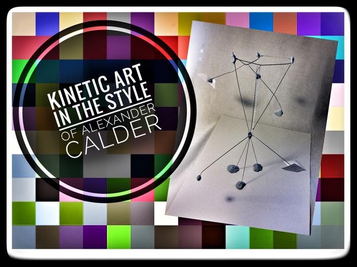 ART Lesson Plan - Quick Sculpture in Style of Alexander Calder. A STEAM RESOURCE