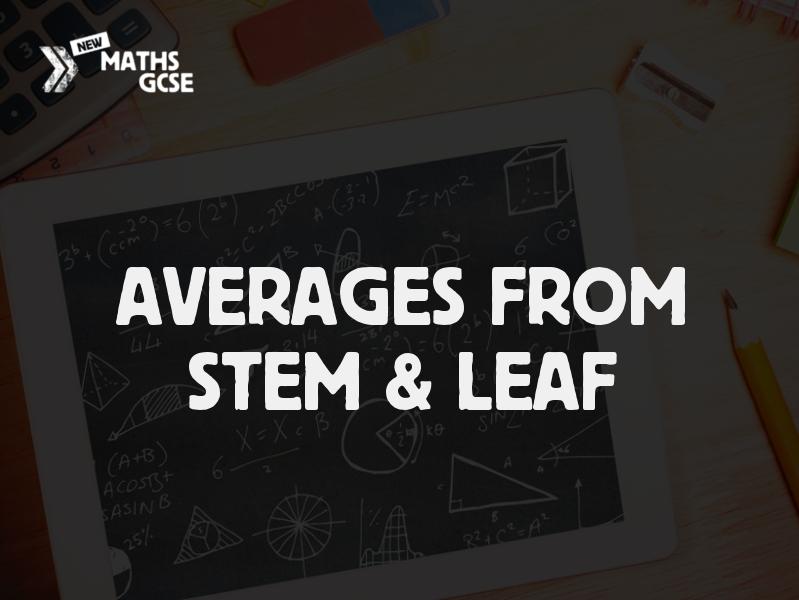 Averages From Stem & Leaf - Complete Lesson