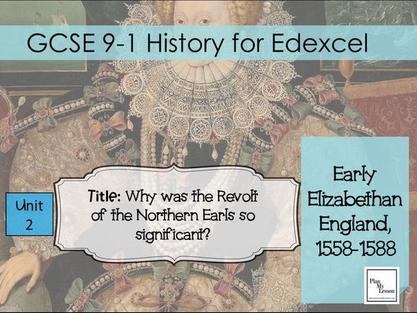 GCSE Edexcel Early Elizabethan England: L8 Why was the Revolt of the Northern Earls so significant?