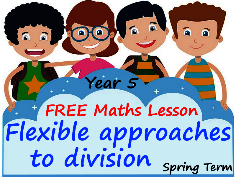 FREE Year 5 Maths PowerPoint Presentation - Flexible approaches  to division - Spring Term