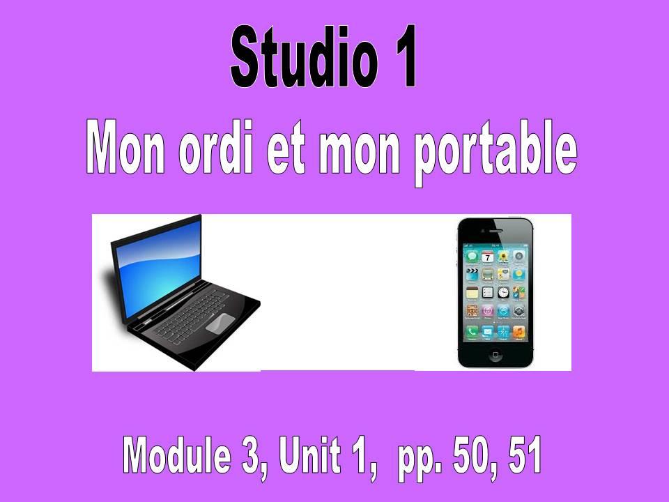 Studio 1, Module 3, pp. 50, 51, Mon ordi et mon portable