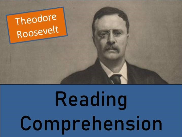 Theodore Roosevelt - Year 6 Reading Comprehension Activity