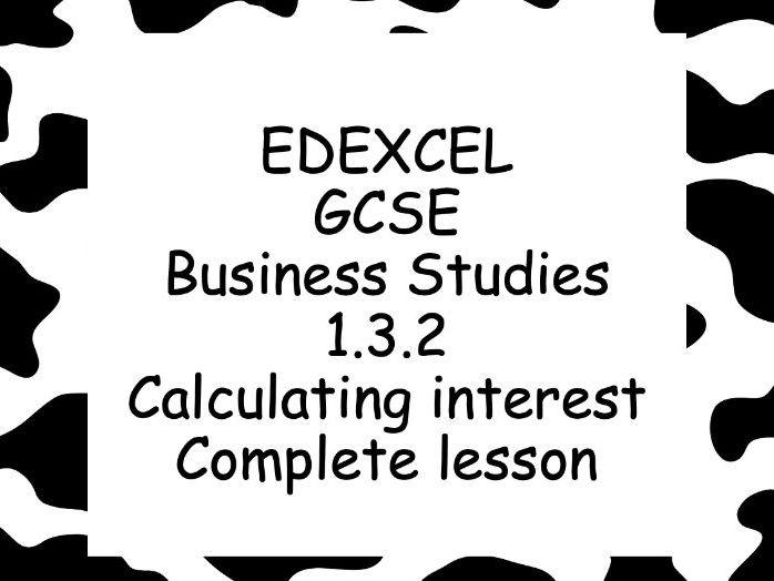 EDEXCEL GCSE Business 1.3.2. Calculating interest rates complete lesson