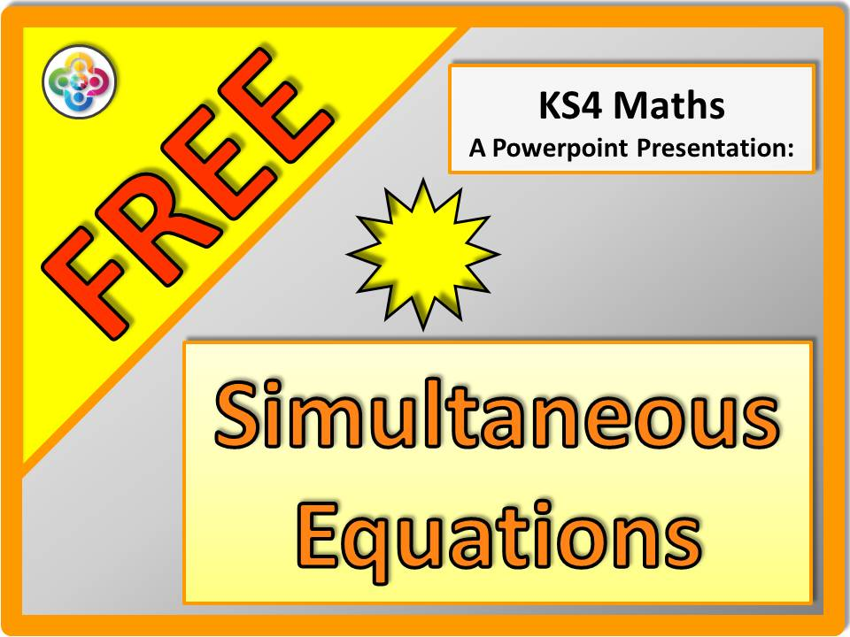 Simultaneous Equations - Powerpoint. Algebra KS4.