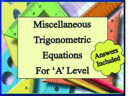 Mixed Trigonometric  Equations for 'A' level with Answers