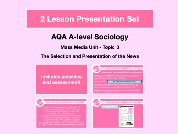 The Selection and Presentation of the News - AQA A-level Sociology - Mass Media Unit - Topic 3