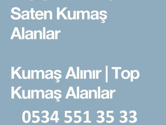 Top Kumaş Alanlar 05345513533,Parti Kumaş Alınır,Stok kumaş Alımı