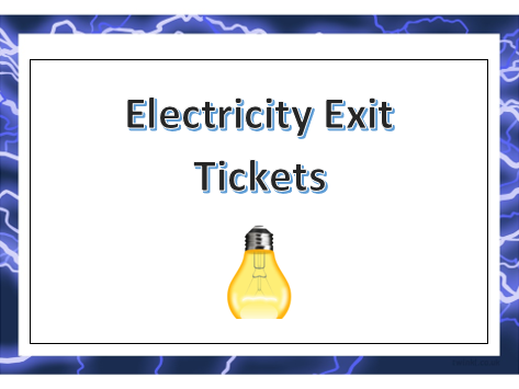 Science Exit Tickets - Electricity - Year 4