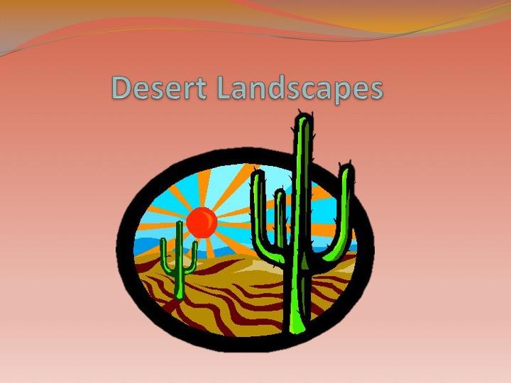 Desert Environments / Landscapes