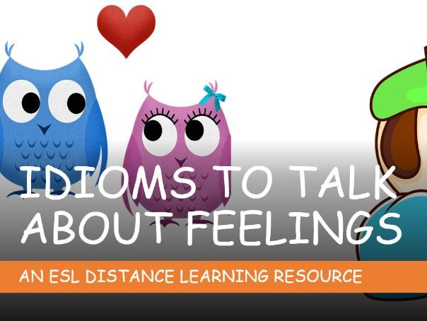 Idioms for Feelings. Distance Learning