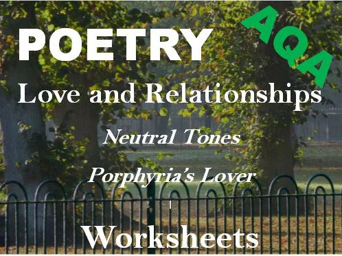 AQA Love and Relationships Poetry -  'Porphyria's Lover' and 'Neutral Tones' - Revision Worksheets