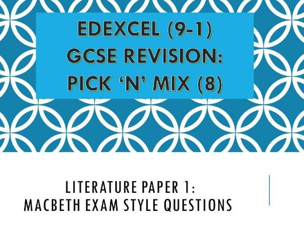 Edexcel Pick n Mix: Literature Paper 1 - Macbeth Exam Style Questions