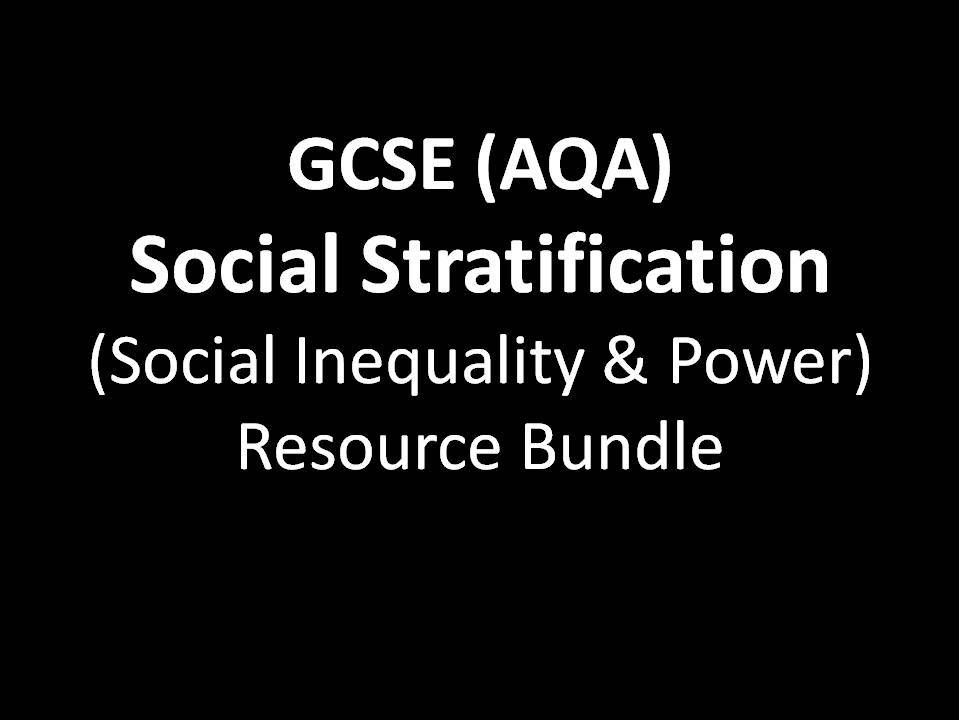 GCSE Sociology (AQA) Social Stratification (Social Inequality & Power)