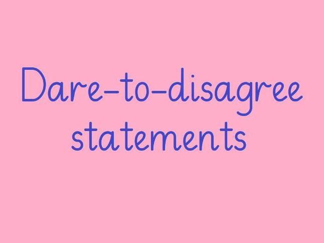 Persuasive Writing - Dare-to-disagree statements