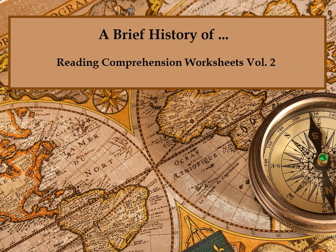 A Brief History of... - Reading Comprehension Worksheets / Texts Vol.2 (save 60%)