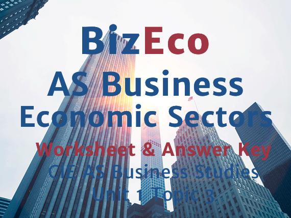 Unit 1 - Economic Sectors - CIE AS Business - Worksheet